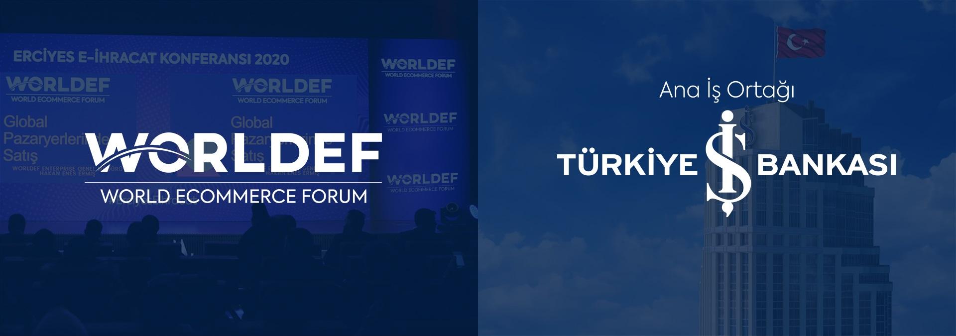 Türkiye İş Bankası, Türkiye'nin ilk ve tek e-ihracat platformu olan WORLDEF'in ana iş ortağı oldu.