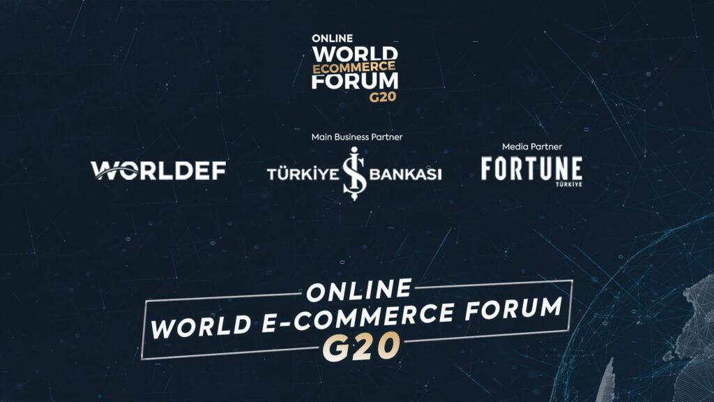 Online World E-Commerce Forum G20, pandemi önlemleri sebebiyle 2021 yılına ertelendi.