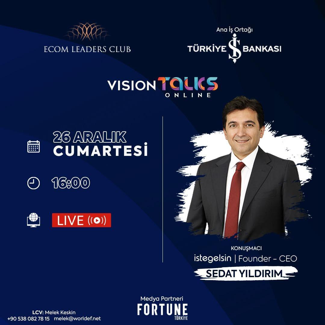 Vision Talks, İstegelsin kurucusu ve CEO'su Sedat Yıldırım'ı konuk ediyor.