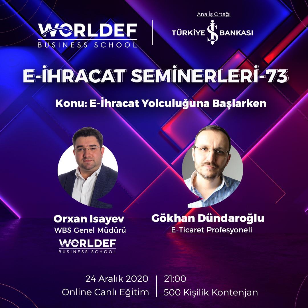 E-ihracat webinarları haftasında E-Ticaret Profesyoneli Gökhan Dündaroğlu'nu ağırlayacak.