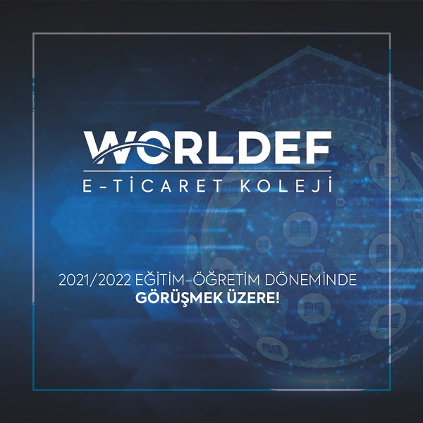 """Türkiye'nin ilk ve tek e-ticaret lisesi olan """"WORLDEF E-Ticaret Koleji"""" açılıyor."""
